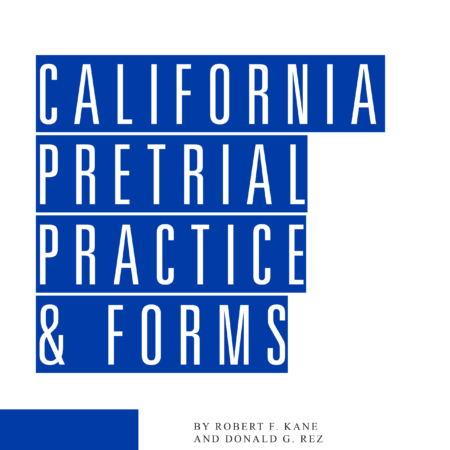 California Pretrial Practice & Forms